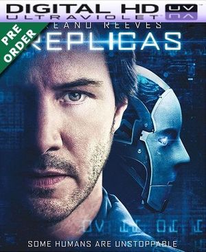 Replicas HD VUDU UV Code (PRE-ORDER WILL EMAIL ON OR BEFORE BLU RAY RELEASE)