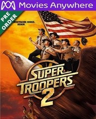 Super Troopers 2 HD UV or iTunes Code via MA    (PRE-ORDER WILL EMAIL ON OR BEFORE BLU-RAY RELEASE DATE)