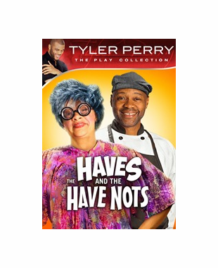 The Haves And The Have Nots (The Play) Tyler Perry
