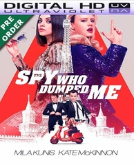 The Spy Who Dumped Me HD UV Ultraviolet Code (PRE-ORDER WILL EMAIL ON OR BEFORE BLU-RAY RELEASE DATE)