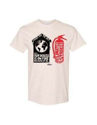 Climate Strike Our House Is On Fire T-Shirts - Natural
