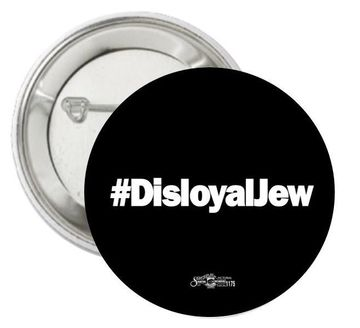 Disloyal Jew Button