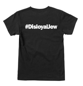Disloyal Jew T-Shirt