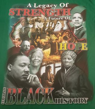 "New ""A Legacy of Strength"" 2020 Black History T-Shirt - 2 Sided - Available in 8 Colors!"