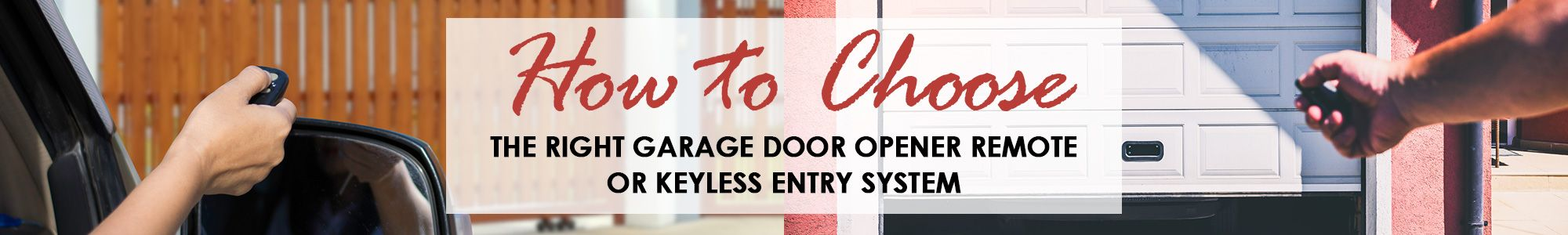 How to Choose the Right Garage Door Opener Remote or Keyless Entry System