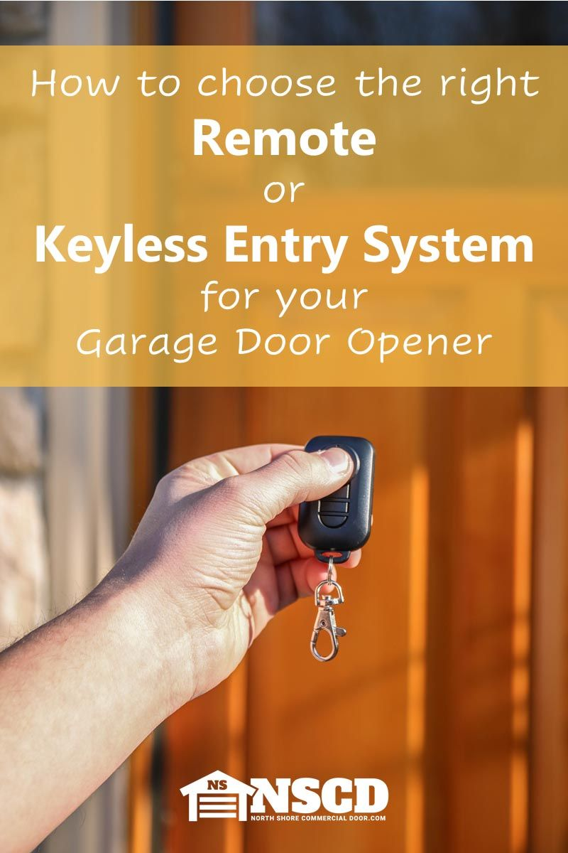How to Choose the Right Remote or Keyless Entry System for your Garage Door Opener.