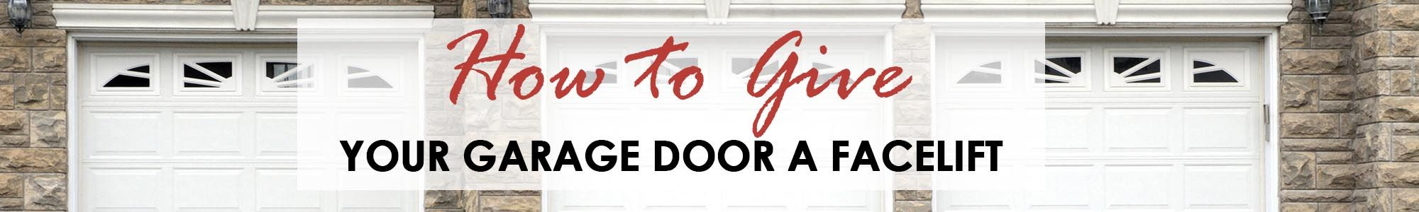 How to Give Your Garage Door a Facelift