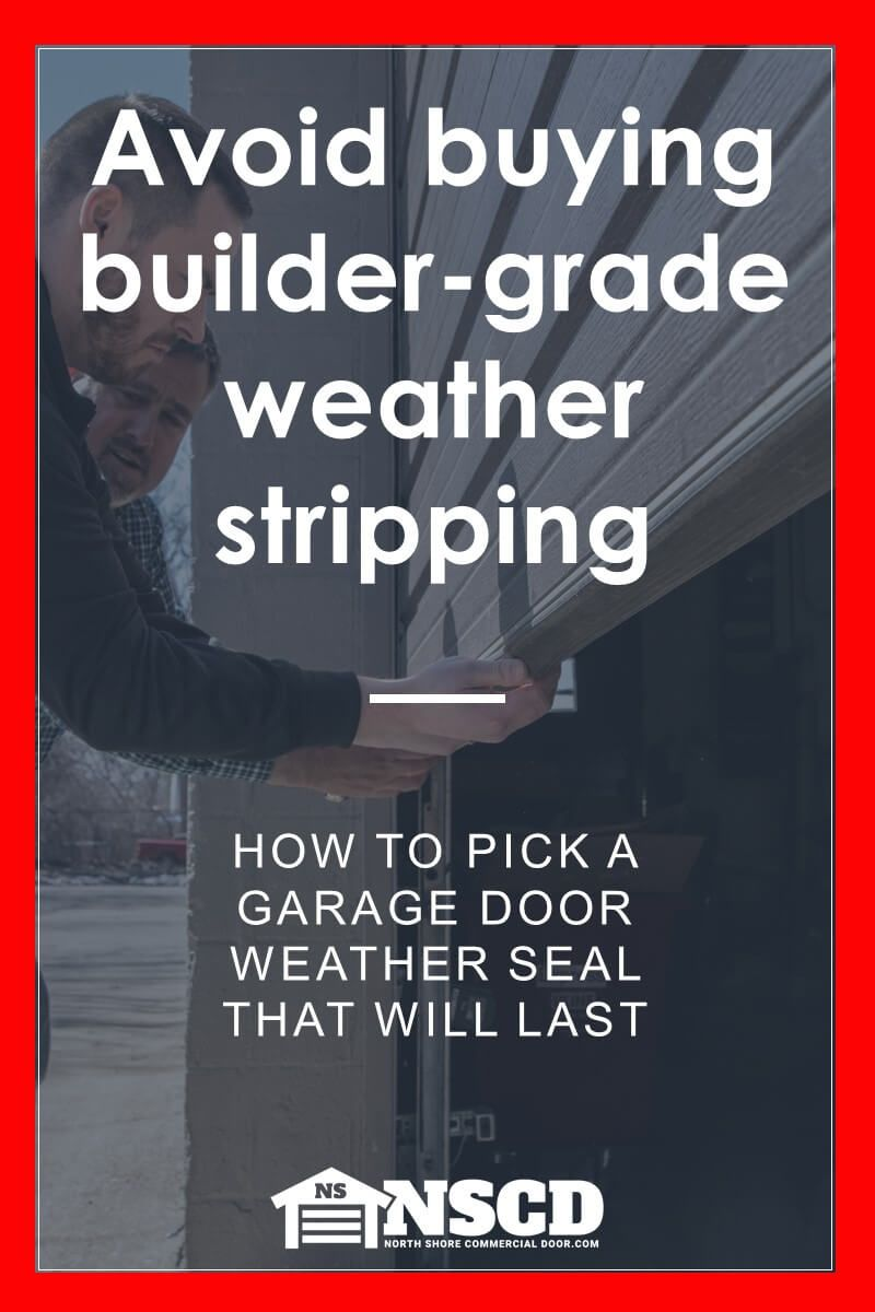 How to Pick A Garage Door Weather Seal That Will Last