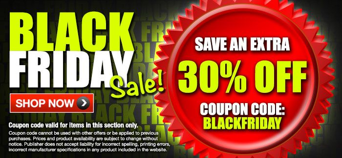 "Black Friday - Extra 30% OFF with Coupon Code ""BLACKFRIDAY"""