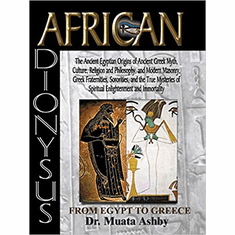 AFRICAN DIONYSUS-The Ancient Egyptian Origins of Ancient Greek Myth Paperback