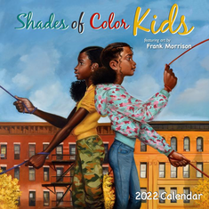 Shades of Color Kids 2022 African American Wall Calendar