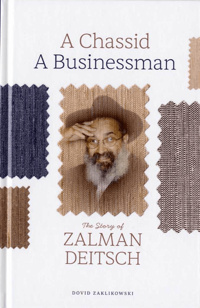A Chassid, a Businessman: The Story of Zalman Deitsch