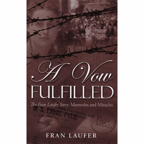 A Vow Fulfilled: The Fran Laufer Story Memories and Miracles
