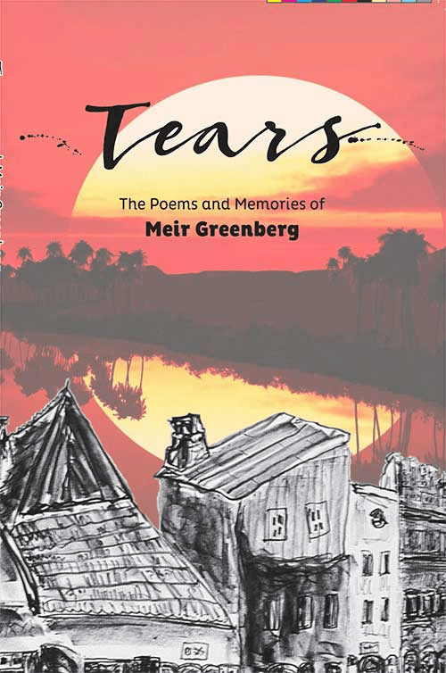 Tears: The Poems and Memories of Meir Greenberg