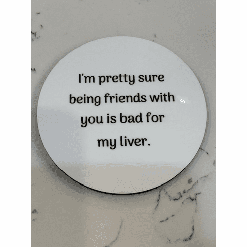 Bad for my liver - Coaster