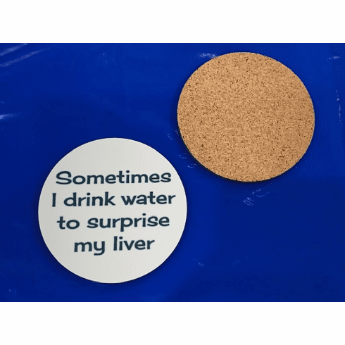 """""""To surprise my liver"""" coaster"""