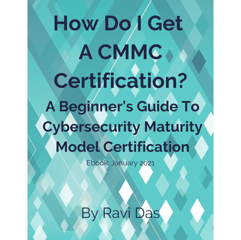 A Beginner's Guide To Cybersecurity Maturity Model Certification