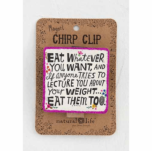 """Eat Whatever Magnet Chirp Clip - """"Natural Life"""""""