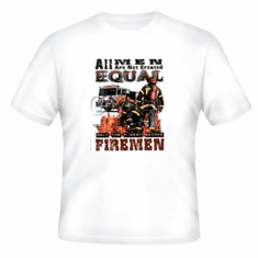 All Men NOT created Equal the FINEST become FIREMEN. Firefighter t-shirt