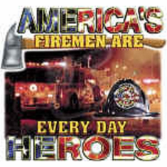 America's firemen are every day heroes. Firefighter shirt