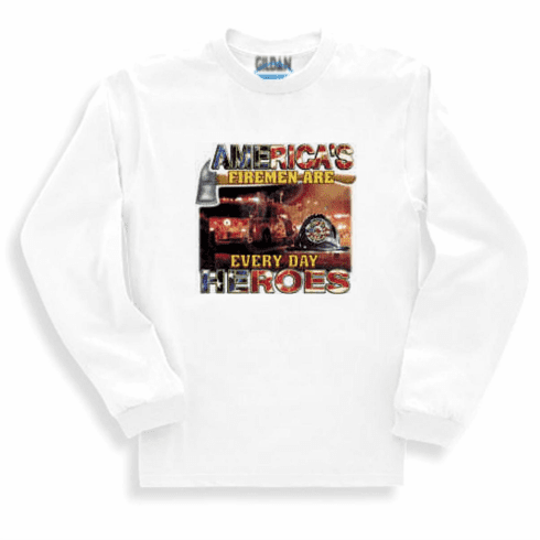 America's firemen are every day heroes. Firefighter sweatshirt or long sleeve t-shirt