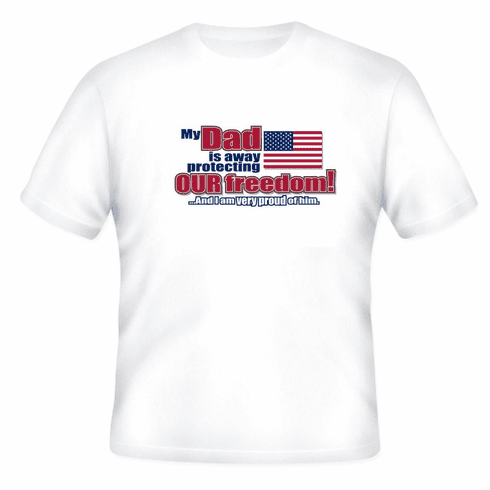 Armed Forces United States US Military Navy Army Air Force Marines Coast Guard Flag t-shirt shirt My Dad is away protecting our freedom and I am very proud of him