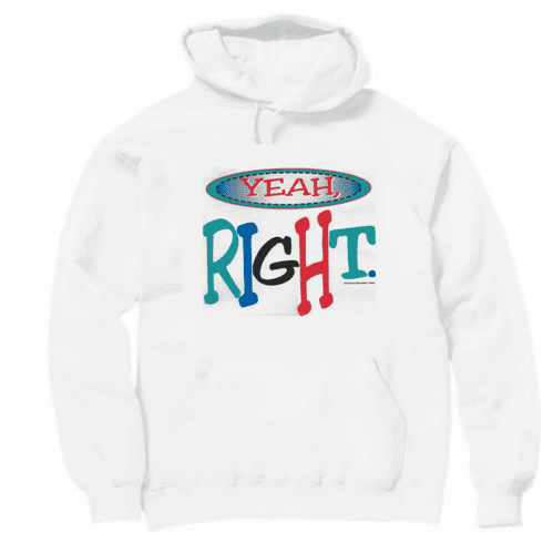 Attitude novelty pullover hooded hoodie sweatshirt YEAH RIGHT