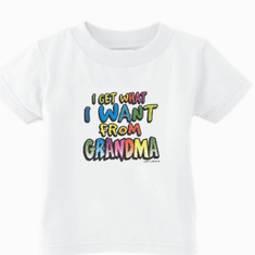 Baby Infant toddler kids t-shirt I get what I want from Grandma