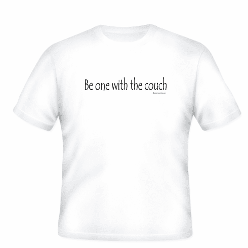 Be one with the couch. T-shirt
