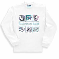 Beauticians are Special Sweatshirt or long sleeve T-shirt