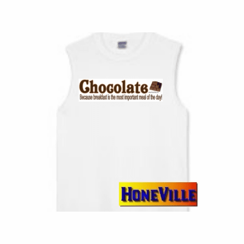 Chocolate Because breakfast is the most important meal of the day. sleeveless t-shirt