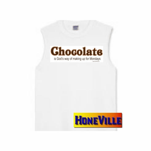 CHOCOLATE is God's way of making up for Mondays. sleeveless T-shirt