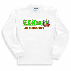 Christian Christmas sweatshirt or long sleeve t-shirt: CHRISTmas... It's all about Jesus
