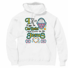 Christian hoodie pullover hooded sweatshirt put all eggs in one basket gave to Jesus
