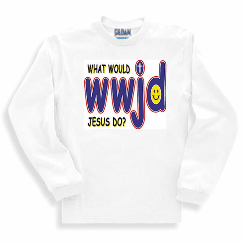 Christian long sleeve t-shirt or sweatshirt What would Jesus Do WWJD