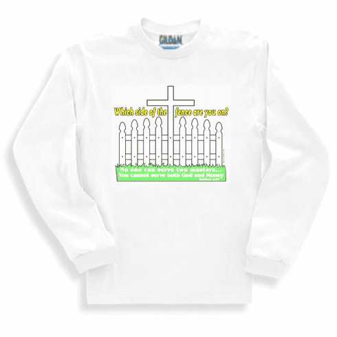 Christian long sleeve t-shirt or sweatshirt Which side of the fence are you one Jesus Cross