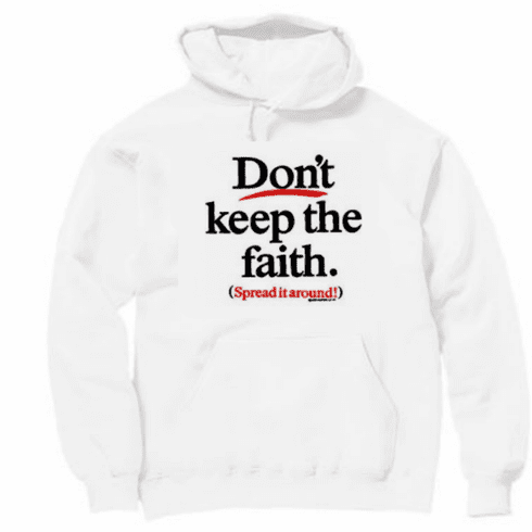 Christian pullover hooded hoodie sweatshirt Don't keep the faith spread it around witness