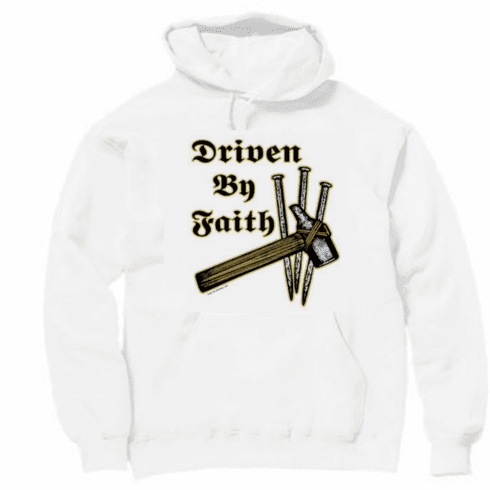 Christian pullover hooded hoodie sweatshirt Driven by faith hammer and nails