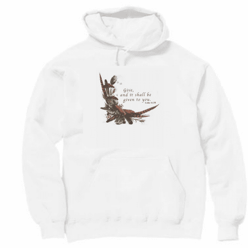 Christian pullover hooded hoodie sweatshirt Give and it will be given unto you country