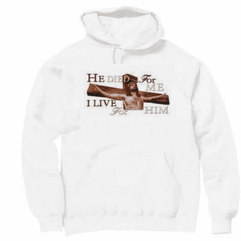 Christian pullover hooded hoodie sweatshirt. He died for me I'll live for Him Jesus