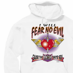 Christian pullover hooded hoodie sweatshirt I will fear no evil cause the LORD says so.