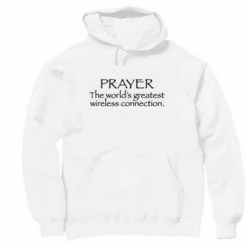 Christian pullover hooded hoodie sweatshirt PRAYER world's greatest wireless connection phone