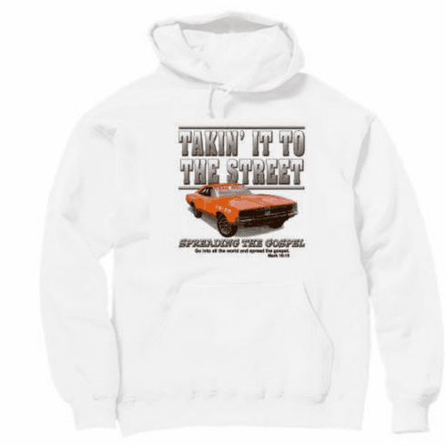 Christian pullover hooded hoodie sweatshirt taking it to the street spreading the gospel classic car sports general lee