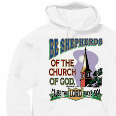 Christian pullover hoodie hooded Sweatshirt Be shepherds of the church of God cause the LORD says so