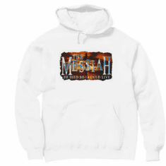 Christian Pullover hoodie hooded Sweatshirt - The MESSIAH He died so I could live. Jesus Christ