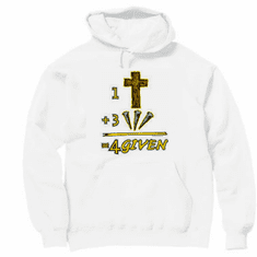 Christian pullover hoodie sweatshirt: 1 cross plus 3 nails = 4given