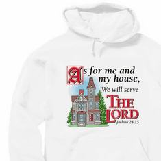 Christian pullover hoodie sweatshirt: As for me an my house we will serve the Lord Joshua 24:15
