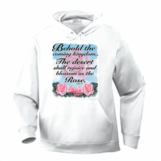 Christian pullover hoodie sweatshirt: Behold the coming kingdom.. The desert shall rejoice and...