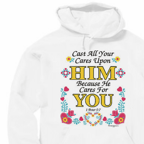 Christian pullover hoodie sweatshirt. Cast cares on him He Cares for you.