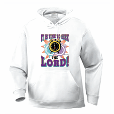 Christian pullover hoodie sweatshirt: It's time to seek the LORD!